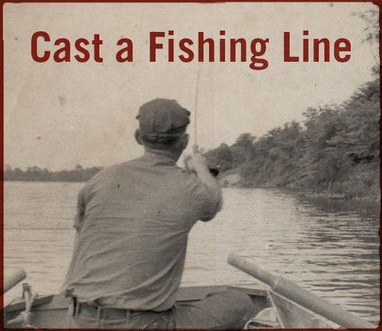 Cast a fishing line.