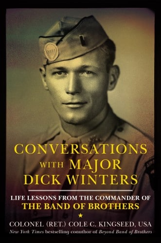 Conversations with major dick winters, book by Cole Cristian kingseed.