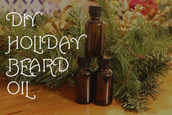 diy festive holiday beard oil recipes cinnamon apple