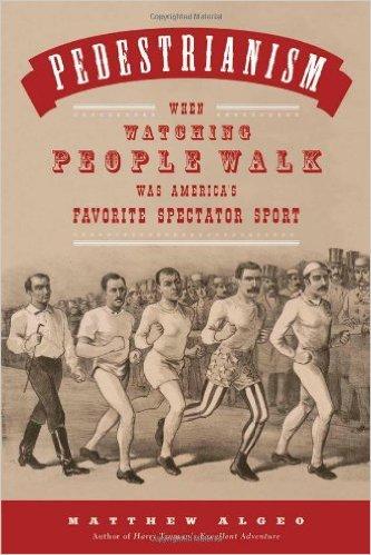 Pedestrianism Matthew Algeo Book Cover