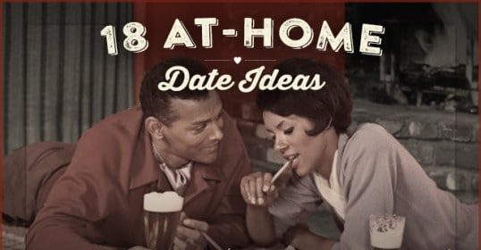 18 At-Home Date Ideas | The Art of Manliness