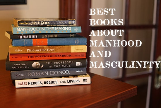 Best Books About Manhood and Masculinity | The Art of Manliness