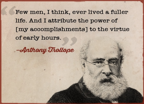 anthony trollope quote virtue of early hours