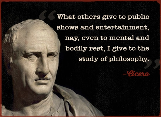 cicero quote i give to the study of philosophy