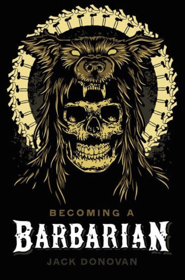 Becoming a Barbarian book cover by Jack Donovan.