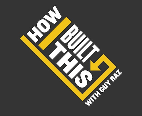 How I Built This podcast.