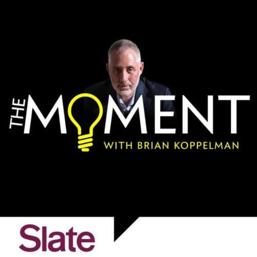 Brian koppelman the moment podcast.
