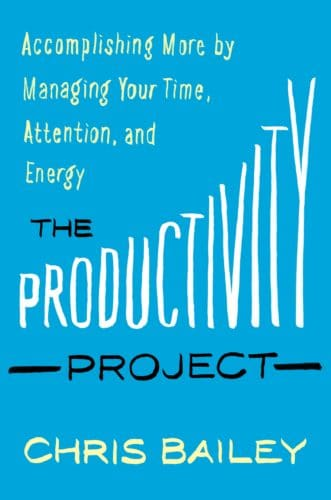 Productivity by Chris Bailey.