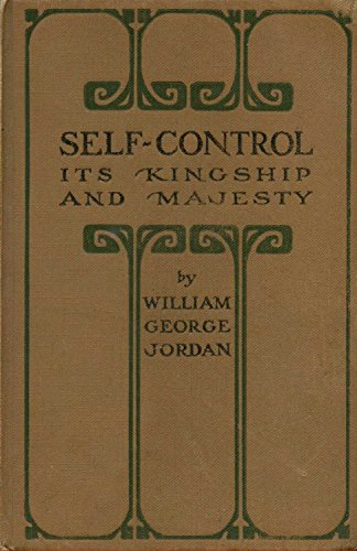 Self-Control: Its Kingship and Majesty by William George Jordan, book cover.