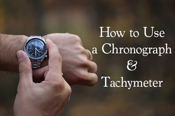 How to Use a Chronograph and Tachymeter on a Wristwatch