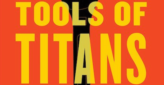 Podcast: Tools of Titans With Tim Ferriss | The Art of Manliness