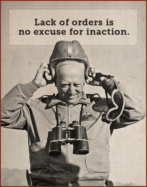 george patton quote lack of orders no excuse for inaction