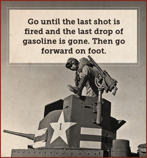 Quote by george patton and standing at the mount of tank.