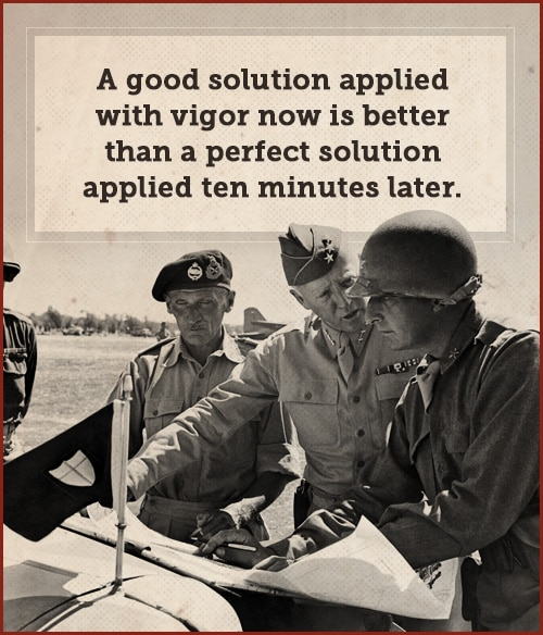 Good solution and perfect solution quote by george patton and sharing with soldires.