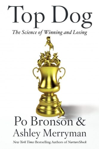 Book cover, top dog by Po bronson and Ashley merryman.