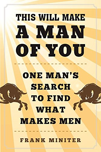 This will make a man of you book cover frank miniter.