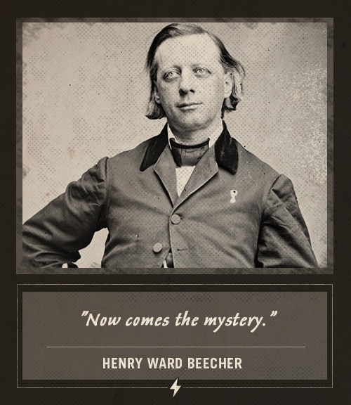 henry ward beecher last words now comes the mystery