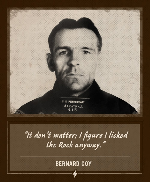bernard coy alcatraz prisoner last words licked the rock