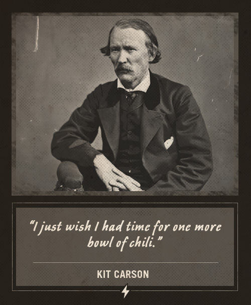 kit carson last words one more bowl of chili