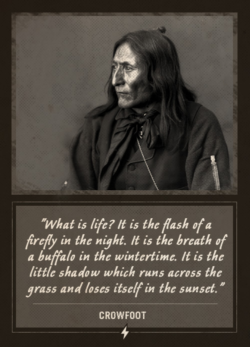 crowfoot native american last words what is life