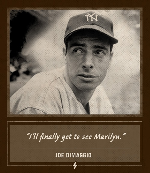 joe dimaggio last words finally get to see marilyn