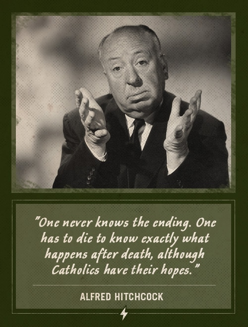alfred hitchcock last words one never knows the ending