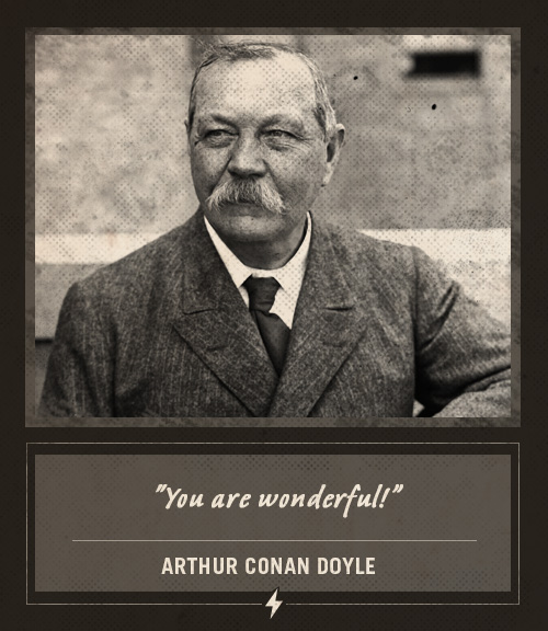 arthur conan doyle last words you are wonderful