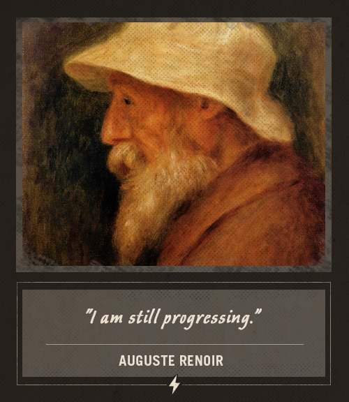 auguste renoir painter last words I am still progressing