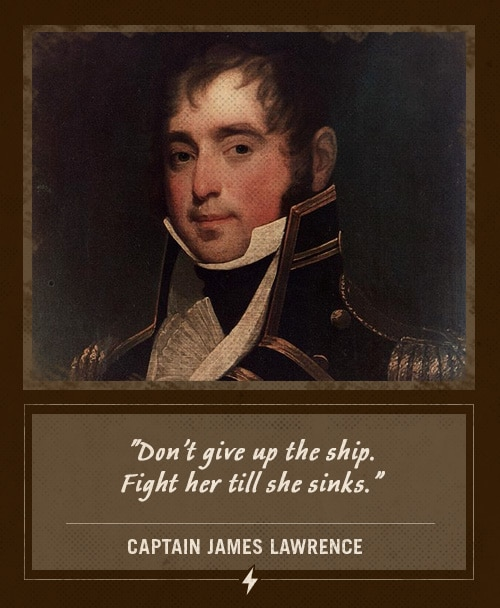 captain james lawrence last words don't give up the ship