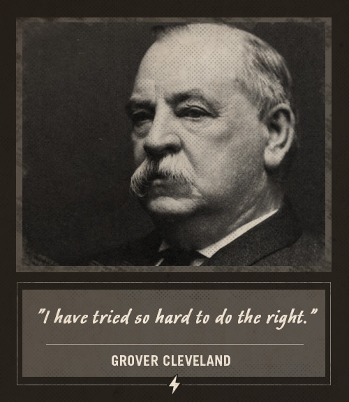 grover cleveland last words i have tried so hard to do the right