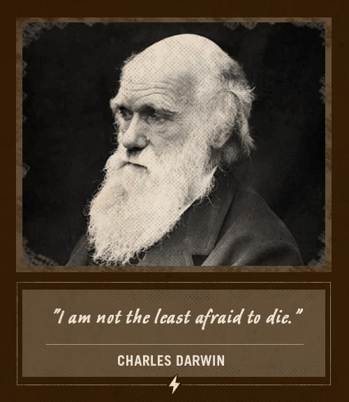 charles darwin last words not the least afraid to die