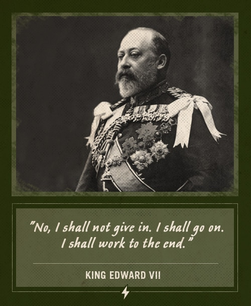 king edward vii last words i shall not give in