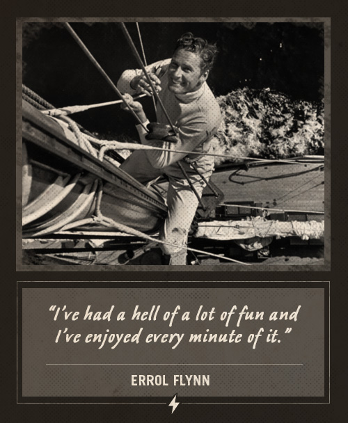 errol flynn last words i've had a hell of a lot of fun