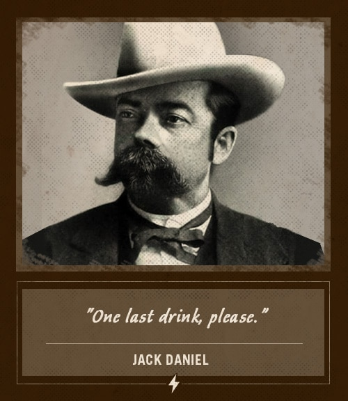 jack daniel last words one last drink