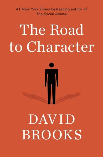 The Road to Character By David Brooks.