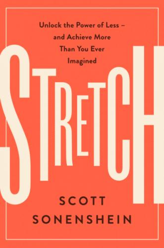 Stretch by Scott Sonenshein.