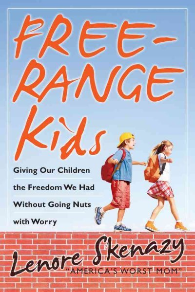 free range kids book cover lenore skenazy