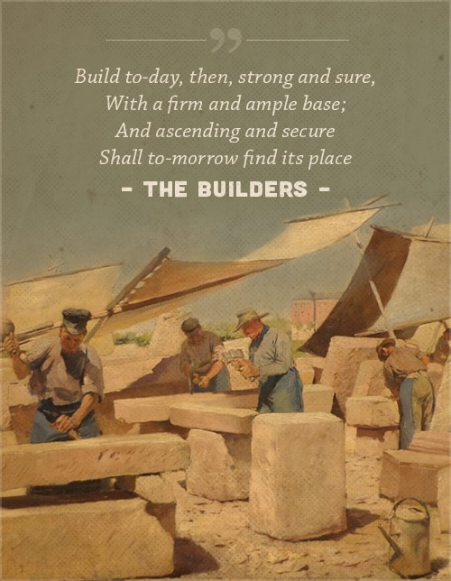 The builders, poem henry wadsworth longfellow, with a cover of men working.