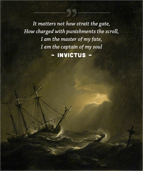 Invictus poem, by william ernest henley captain of my soul cover of ship sailing in a storm.