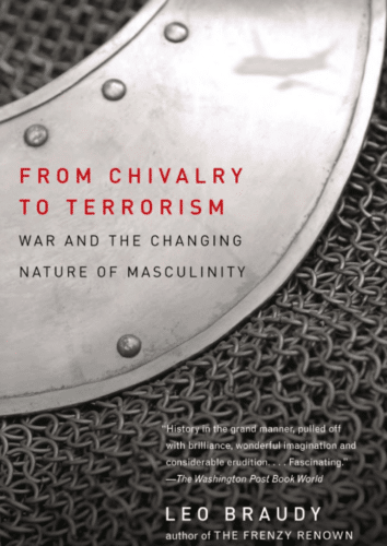 from chivalry to terrorism book cover leo braudy