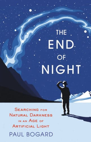 End of night, book cover by paul bogard with a man staring the sky.