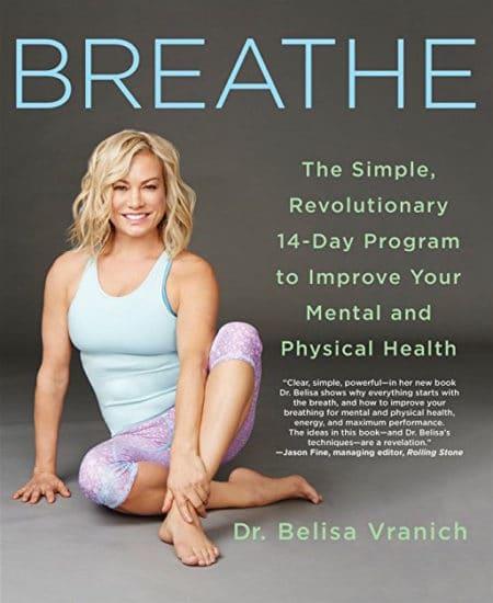 Breathe by Dr. Belisa Vranich.
