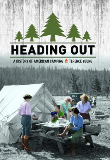 Heading out a history of american camping by terence young, book cover.