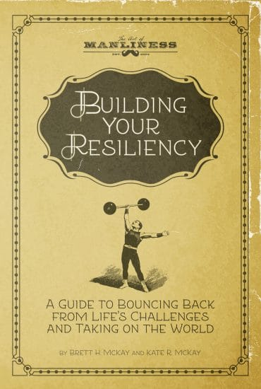 building your resiliency book cover brett mckay