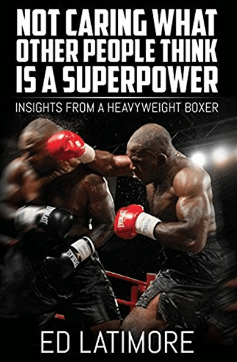 Not caring what people think is a superpower book cover ed latimore.