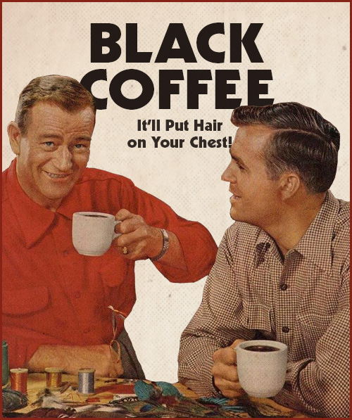 black coffee put hair on your chest