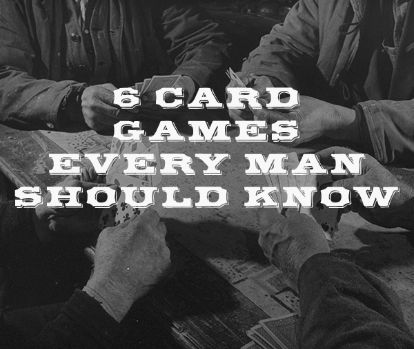 6 Card Games Everyone Should Know The Art Of Manliness My name is hans von farfegnugen. 6 card games everyone should know the