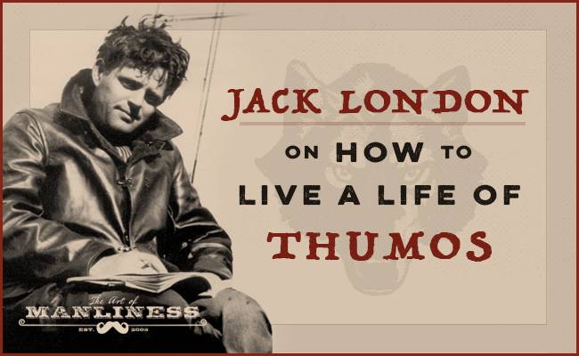 jack london quotes thumos