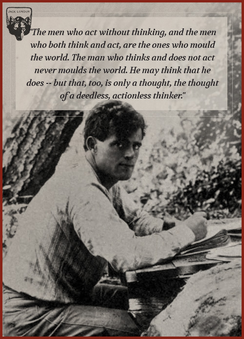 jack london quote men who act without thinking