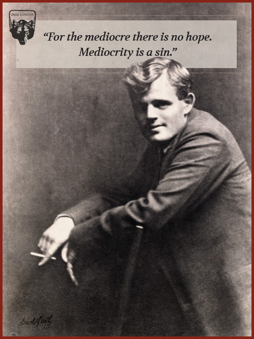 jack london quote mediocrity is a sin